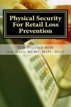 Physical Security for Retail Loss Prevention
