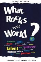 What Rocks Your World?