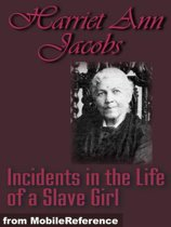 Incidents In The Life Of A Slave Girl (Mobi Classics)