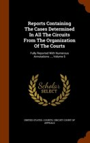 Reports Containing the Cases Determined in All the Circuits from the Organization of the Courts