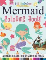 Mermaid Coloring Book! a Unique Collection of Coloring Pages