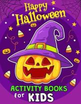 Happy Halloween Activity Books for Kids: Coloring, Hidden Pictures, Dot To Dot, Connect the dots, Maze, Word Search, Crossword Ages 3-5, 4-8, 2-4, 2-5