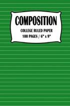 Composition College Ruled Paper Notebook: Green Cover 100 pages 6 x 9 inch