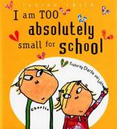 I Am Too Absolutely Small for School