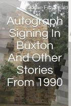Autograph Signing in Buxton and Other Stories from 1990