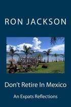 Don't Retire in Mexico