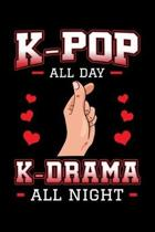 K-Pop All Day K-Drama All Night: Kpop Notebook to Write In, 6x9, Blank Lined Journal