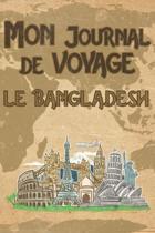 Mon Journal de Voyage le Bangladesh: 6x9 Carnet de voyage I Journal de voyage avec instructions, Checklists et Bucketlists, cadeau parfait pour votre