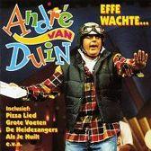 André van Duin - Effe wachten…