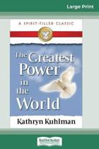 The Greatest Power in the World (16Pt Large Print Edition)