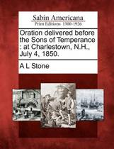 Oration Delivered Before the Sons of Temperance