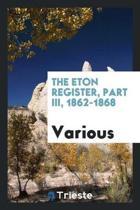 The Eton Register, Part III, 1862-1868