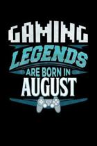 Gaming Legends Are Born In August: Gaming, Gamer Journal 6x9 Notebook Personalized Gift For Birthdays In August