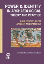 Power and Identity in Archaeological Theory and Practice