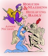 Rogues & Maidens Behaving Badly