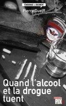 Quand l'alcool et la drogue tuent