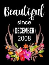 Beautiful Since December 2008: Journal Composition Notebook 7.44'' x 9.69'' 100 pages 50 sheets