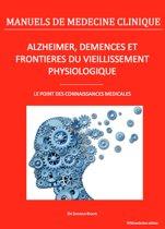 Alzheimer, démences et frontières du vieillissement physiologique