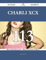 Charli XCX 113 Success Secrets - 113 Most Asked Questions On Charli XCX - What You Need To Know