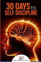 Self Discipline: 30 Days to Self Discipline