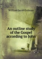 An Outline Study of the Gospel According to John