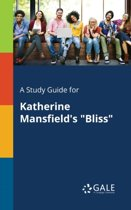 A Study Guide for Katherine Mansfield's Bliss