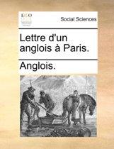 Lettre d'Un Anglois Paris.