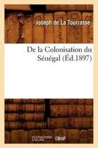 de la Colonisation Du S n gal, ( d.1897)