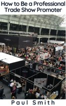 How to Be a Professional Trade Show Promoter