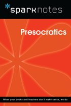 Presocratics (SparkNotes Philosophy Guide)