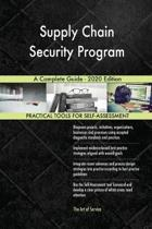 Supply Chain Security Program a Complete Guide - 2020 Edition