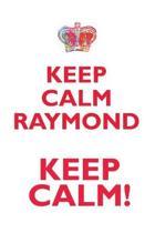 Keep Calm Raymond! Affirmations Workbook Positive Affirmations Workbook Includes