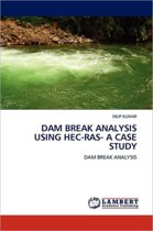 Dam Break Analysis Using Hec-Ras- A Case Study