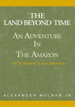 ''The Land Beyond Time'' Adventure in the Amazon