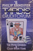 TARDIS Eruditorum: An Unofficial Critical History of Doctor Who Volume 6: Peter Davison and Colin Baker