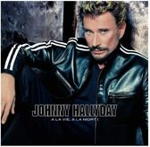 Johnny Hallyday - A La Vie,A La Mort