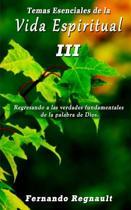 Temas Esenciales de la Vida Espiritual III