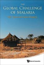 The Global Challenge of Malaria