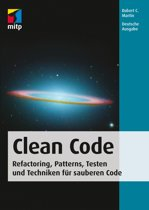 Clean Code - Refactoring, Patterns, Testen und Techniken für