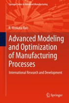 Advanced Modeling and Optimization of Manufacturing Processes