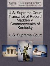 U.S. Supreme Court Transcript of Record Madden V. Commonwealth of Kentucky