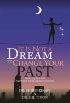 It Is Not a Dream to Change Your Past