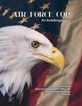 Air Force Cop: An Autobiography