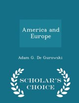 America and Europe - Scholar's Choice Edition