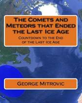 The Comets and Meteors That Ended the Last Ice Age