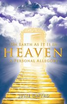 On Earth as It Is in Heaven: A Personal Allegory
