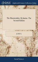 The Ministerialist. by Junius. the Second Edition