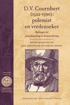 Bibliotheca Dissidentium Neerlandicorum - D.V. Coornhert (1522-1590): polemist en vredezoeker