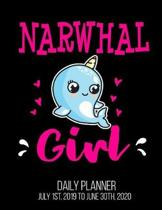 Narwhal Girl Daily Planner July 1st, 2019 to June 30th, 2020: Cute Teens Women Funny Daily Planner