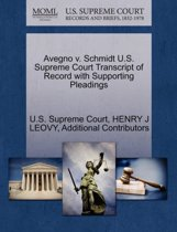 Avegno V. Schmidt U.S. Supreme Court Transcript of Record with Supporting Pleadings